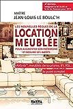 Les nouvelles règles de la location meublée pour augmenter son patrimoine et réduire ses impôts: Airbnb(c), meublés de tourisme, IFI, RSI... (Hors collection)...