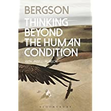 Bergson: Thinking Beyond the Human Condition