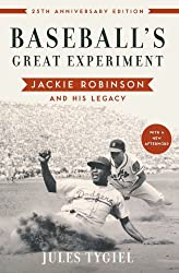 Baseball's Great Experiment: Jackie Robinson and His Legacy by Jules Tygiel (2008-02-27)
