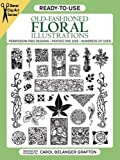 Ready-to-Use Old-Fashioned Floral Illustrations (Dover Clip Art Series) - Carol Belanger Grafton