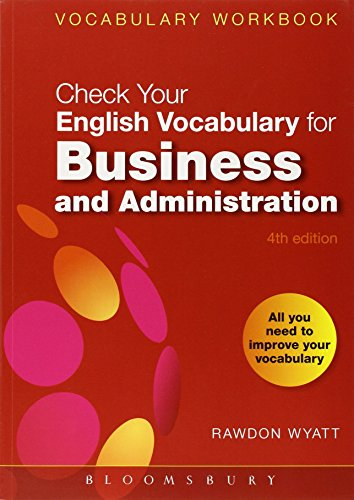 Check Your English Vocabulary for Business and Administration: All you need to improve your vocabulary (Check Your Vocabulary) por Rawdon Wyatt