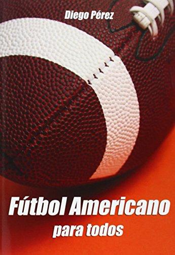 FÚTBOL AMERICANO para todos por Diego Pérez Giménez
