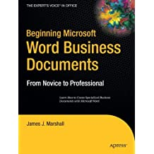 Beginning Microsoft Word Business Documents: From Novice to Professional (Beginning: from Novice to Professional)