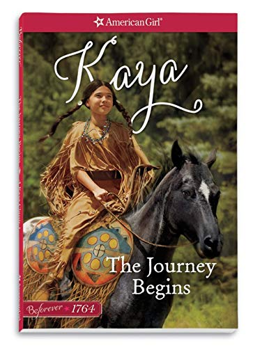 The Journey Begins: A Kaya Classic Volume 1 (American Girl Beforever Classic) (American Girl-roman)