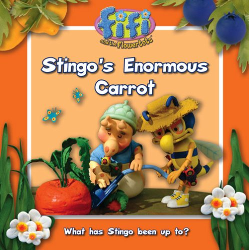 Stingo's Enormous Carrot: Read-to-Me Storybook (Fifi and the Flowertots)