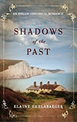 Shadows of the Past (Avalon Romance) by Elaine Shelabarger (2010-06-01)