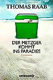 Der Metzger kommt ins Paradies: Kriminalroman