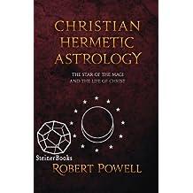 Christian Hermetic Astrology (English Edition)