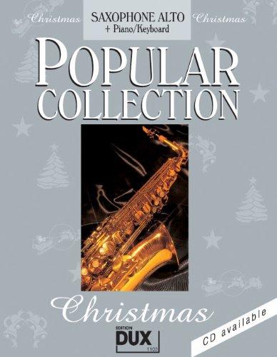 Preisvergleich Produktbild Popular Collection Christmas für Altsaxophon und Klavier/Keyboard -- 24 beliebte Weihnachtslieder von STILLE NACHT bis LAST CHRISTMAS in klangvollen mittelschweren Arrangements (Noten/sheet music)