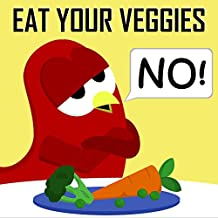 Children's Book: Eat Your Veggies - NO! [Bedtime and Monster Stories for Kids] (English Edition)