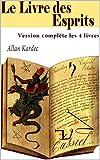 Le Livre des Esprits (Version complète les 4 livres)