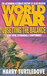 Worldwar: Upsetting the Balance (Worldwar series Book 3)