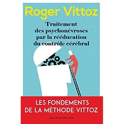 Traitement des psychonévroses par la rééducation du contrôle cérébral: Le Vittoz aujourd'hui