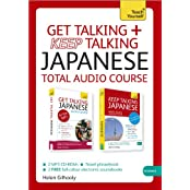 Get Talking and Keep Talking Japanese Total Audio Course: (Audio Pack) the Essential Short Course for Speaking and Understanding with Confidence (Teach Yourself: Language)