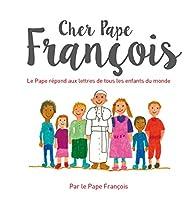 Cher Pape François par  Pape François