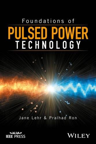 Foundations of Pulsed Power Technology -