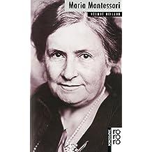 Maria Montessori. Mit Selbstzeugnissen und Bilddokumenten