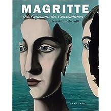 Das Geheimnis des Gewöhnlichen - Gemälde 1926-1938: Zur Ausstellung im Museum of Modern Art, New York; The Menil Collection, Houston; Art Institute of Chicago