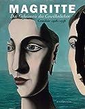 Das Geheimnis des Gewöhnlichen - Gemälde 1926-1938: Zur Ausstellung im Museum of Modern Art, New York; The Menil Collection, Houston; Art Institute of Chicago - René Magritte