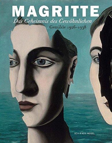 Das Geheimnis des Gewöhnlichen - Gemälde 1926-1938: Zur Ausstellung im Museum of Modern Art, New York; The Menil Collection, Houston; Art Institute of Chicago -