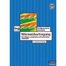 Wärmeübertragung: Grundlagen, analytische und numerische Methoden (Pearson Studium - Maschinenbau)