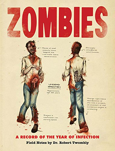 Zombies: A Record of the Year of Infection por Don Roff