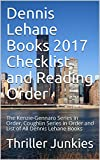 Dennis Lehane Books 2017 Checklist and Reading Order: The Kenzie-Gennaro Series in Order, Coughlin Series in Order and List of All Dennis Lehane Books