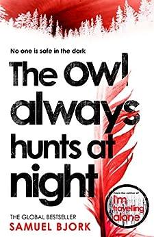 The Owl Always Hunts at Night: (Munch and Krüger Book 2) by [Bjork, Samuel]