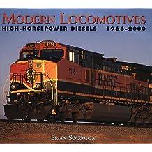 Modern Locomotives: High-Horsepower Diesels 1966-2000