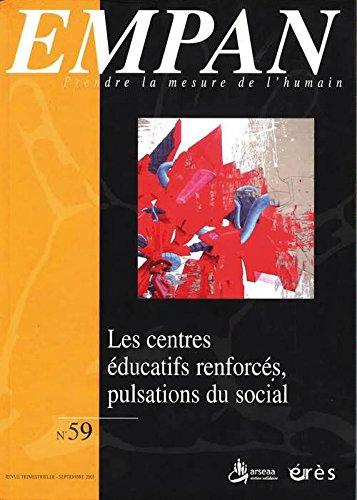 Empan, N° 59 : Les centres éducatifs renforcés, pulsations du social