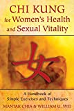 Chi Kung for Women's Health and Sexual Vitality: A Handbook of Simple Exercises and Techniques (English Edition)