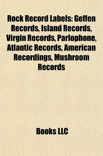 rock-record-labels-geffen-records-island-records-virgin-records-parlophone-atlantic-records-american