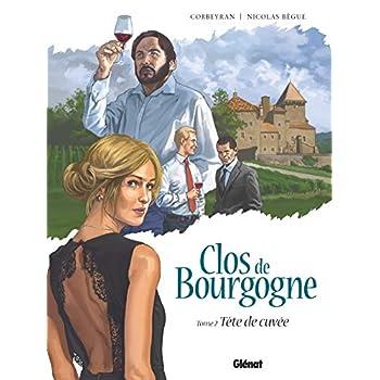Clos de Bourgogne - Tome 02: Tête de cuvée