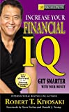 rich dad s increase your financial iq get smarter with your money by robert t kiosaki 2009 05 01