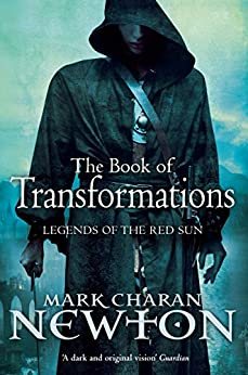 The Book of Transformations (Legends of the Red Sun 3) by [Newton, Mark Charan]
