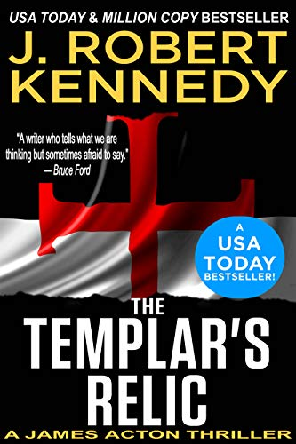 The Templar's Relic (A James Acton Thriller, Book #4) (James Acton Thrillers) (English Edition)