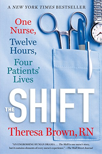The Shift: One Nurse, Twelve Hours, Four Patients' Lives (English Edition) -