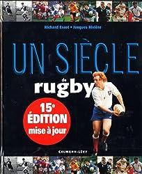 Un siècle de rugby 2012 - 15ème édition mise à jour