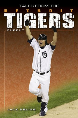 Tales from the Detroit Tigers