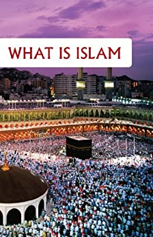 What is Islam (Goodword): Islamic Children's Books on the Quran, the Hadith and the Prophet Muhammad by [Khan, Maulana Wahiduddin]