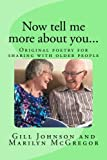 Now tell me more about you...: Original poetry for sharing with older people: Volume 2