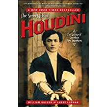 The Secret Life of Houdini: The Making of America's First Superhero (English Edition)