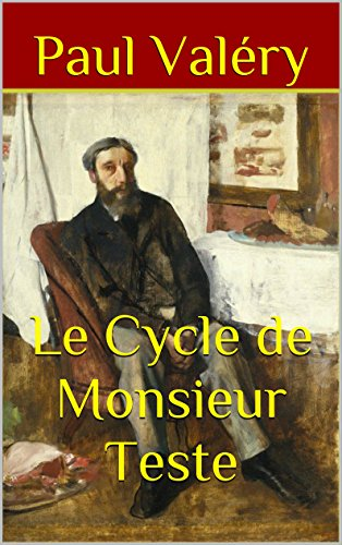 Le Cycle de Monsieur Teste - Paul Valéry