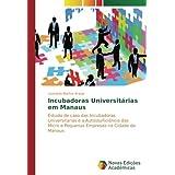 Incubadoras Universitárias em Manaus: Estudo de caso das Incubadoras Universitarias e a Autossuficiê