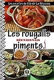 Les recettes de l'île de La Réunion. Les rougails et sauces piments.: Les accompagnements....