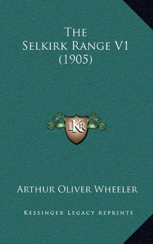 The Selkirk Range V1 (1905) -
