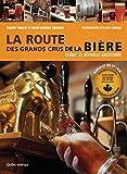 La Route des grands crus de la bière: Québec et Nouvelle-Angleterre