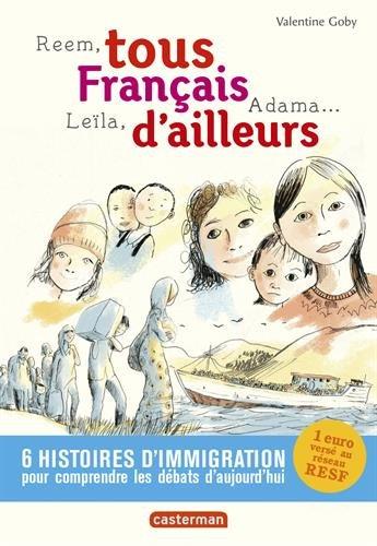 Reem, Leïla, Adama... : tous français d'ailleurs, 6 histoires d'immigration pour comprendre les débats d'aujourd'hui