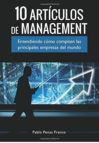 10 Artículos de Management: Entendiendo cómo compiten las principales empresas del mundo