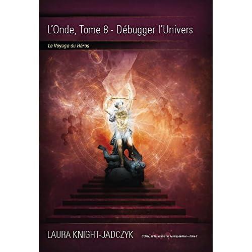 L'Onde, Tome 8 - Débugger l'Univers